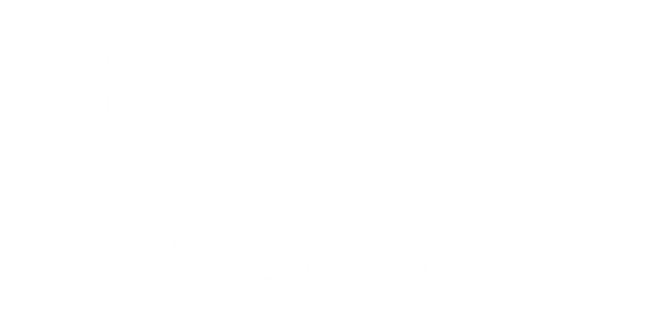 Keep an eye on your account