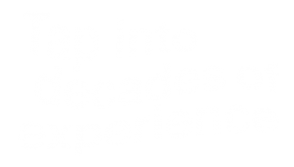 tap into decades of experience